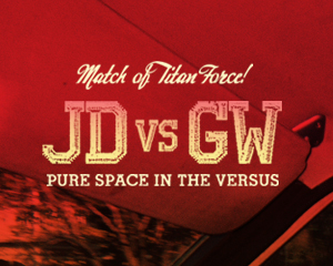 JD vs GW Pure Space In The Versus
